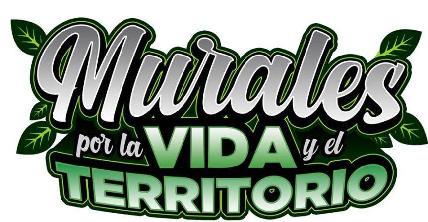 MURALES POR LA VIDA Y ELTERRITORIO