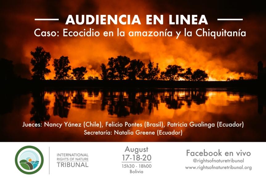El Tribunal Internacional por los Derechos de la Naturaleza, escuchará a las organizaciones de la Chiquitanía durante las audiencias virtuales por el caso Ecocidio en la Amazonía yChiquitanía